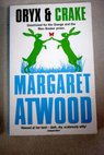 Oryx and Crake / Margaret Atwood
