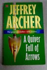 A quiver full of arrows / Jeffrey Archer