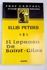 El leproso de Saint Giles / Ellis Peters