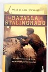 La batalla por Stalingrado / William Craig