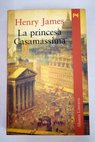 La princesa Casamassima / Henry James