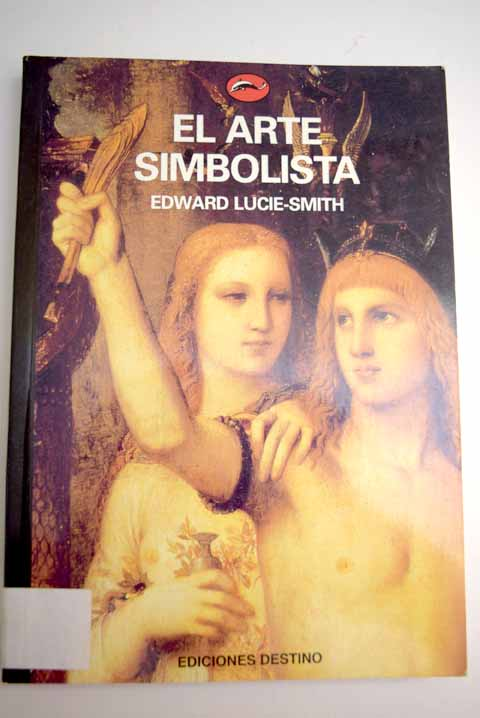 El arte simbolista / Edward Lucie Smith