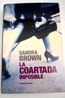La coartada imposible / Sandra Brown