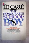 The Honourable schoolboy / John Le Carre