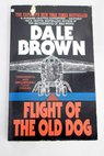 Flight of the old dog / Dale Brown