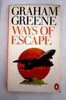 Ways of escape / Graham Greene