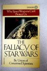 The Fallacy of Star Wars / Garwin Richard L Gottfried Kurt Kendall Henry Way Tirman John Union of Concerned Scientists