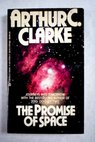 The promise of space / Arthur Clarke