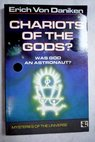 Chariots of the gods unsolved mysteries of the past / DaI niken Erich von Heron Michael
