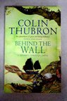 Behind the wall / Colin Thubron