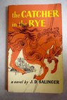 The catcher in the rye / J D Salinger
