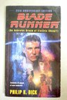 Blade Runner Do androids dream of electric sheep / Philip K Dick