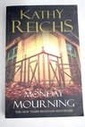Monday mourning / Kathy Reichs