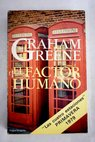 El factor humano / Graham Greene