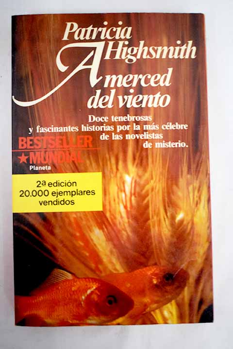 A merced del viento relatos / Patricia Highsmith