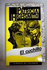 El cuchillo / Patricia Highsmith