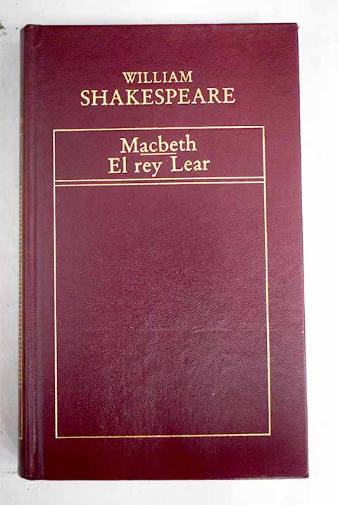Macbeth El rey Lear / William Shakespeare