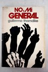 No mi general / Guillermo Thorndike