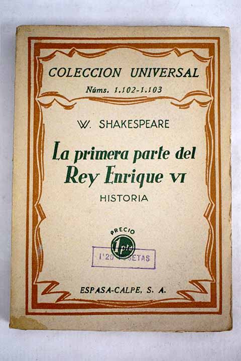 La primera parte del rey Enrique VI historia / William Shakespeare