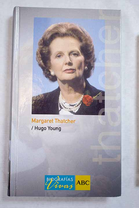 Margaret Thatcher / Hugo Young