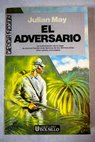 El adversario / Julian May