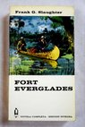 Fort Everglades / Frank G Slaughter