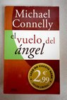 El vuelo del ángel / Michael Connelly