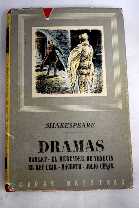Dramas Tomo I Hamlet El mercader de Venecia El rey Lear Macbeth Julio César / William Shakespeare
