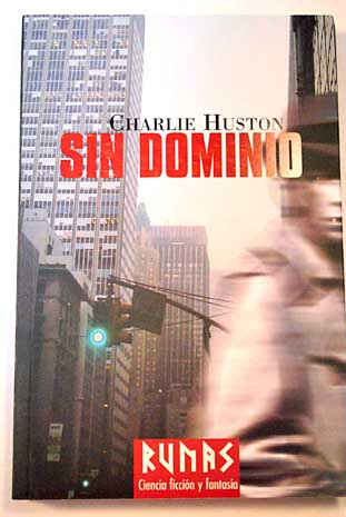 Sin dominio / Charlie Huston