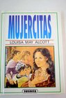 Mujercitas / Louise May Alcott