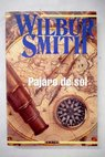 Pájaro de sol / Wilbur Smith