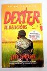 Dexter is delicious / Jeff Lindsay