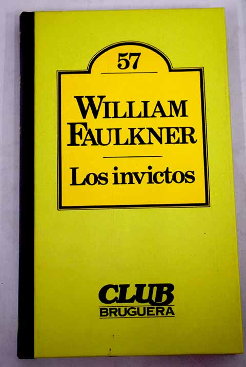 Los invictos / William Faulkner