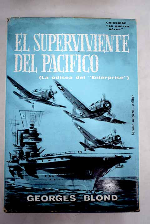 El superviviente del Pacifico La odisea del Enterprise / Georges Blond