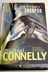 Último recurso / Michael Connelly