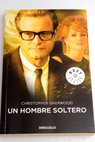 Un hombre soltero / Christopher Isherwood