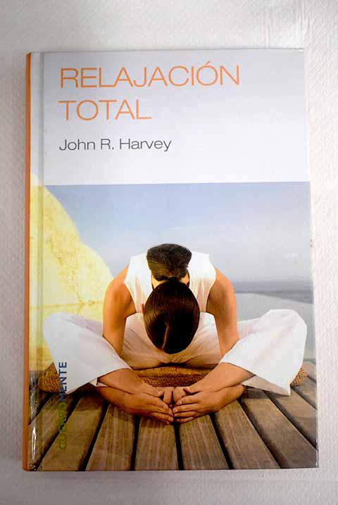 Relajación total / John R Harvey