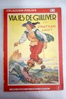 Viajes de Gulliver Gulliver s travels / Jonathan Swift