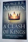 A clash of kings / George R R Martin