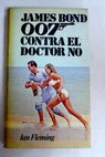 James Bond 007 contra el Doctor No / Ian Fleming