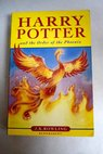 Harry Potter and the order of the phoenix / J K Rowling