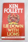 Lie down with lions / Ken Follett