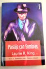 Paisaje con sombras / Laurie R King