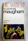 Soberbia Rosie / William Somerset Maugham