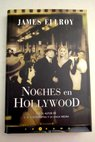 Noches en Hollywood / James Ellroy