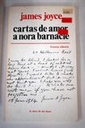 Cartas de amor a Nora Barnacle / James Joyce