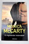 El highlander indomable / Monica McCarty