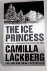 The ice princess / Camilla Lackberg