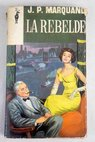 La rebelde / John Phillips Marquand