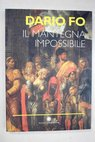 Il mantegna impossibile / Dario Fo